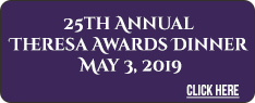 25th Annual Theresa Awards Dinner - May 3, 2019
